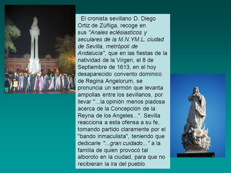 El cronista sevillano D. Diego Ortiz de Zúñiga, recoge en sus