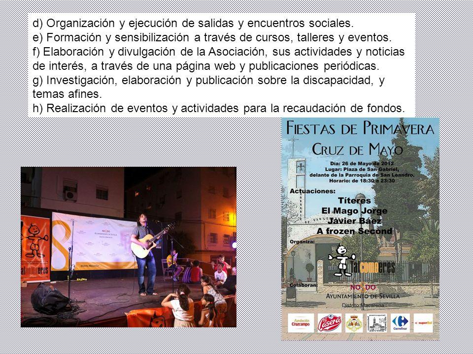 d) Organización y ejecución de salidas y encuentros sociales.