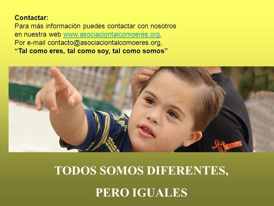 Contactar: Para más información puedes contactar con nosotros en nuestra web www.asociaciontalcomoeres.org,www.asociaciontalcomoeres.org Por e-mail co