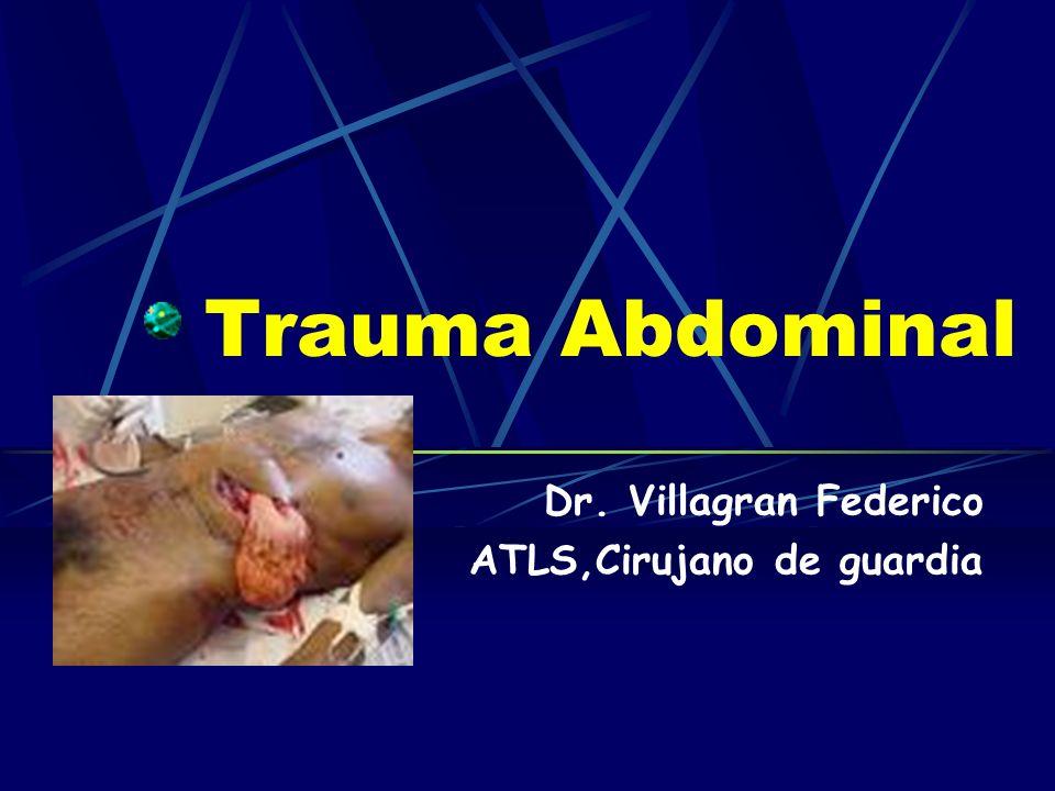 Trauma Abdominal Dr. Villagran Federico ATLS,Cirujano de guardia