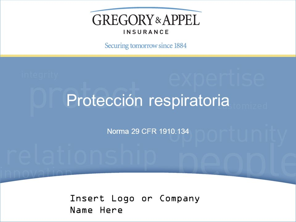 Norma 29 CFR 1910.134 Protección respiratoria Insert Logo or Company Name Here