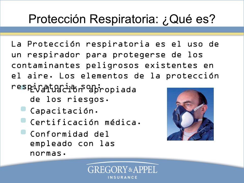 Protección Respiratoria: ¿Qué es? Evaluación apropiada de los riesgos. Capacitación. Certificación médica. Conformidad del empleado con las normas. La