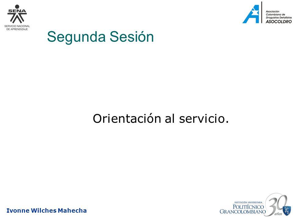 Ivonne Wilches Mahecha Segunda Sesión Orientación al servicio.