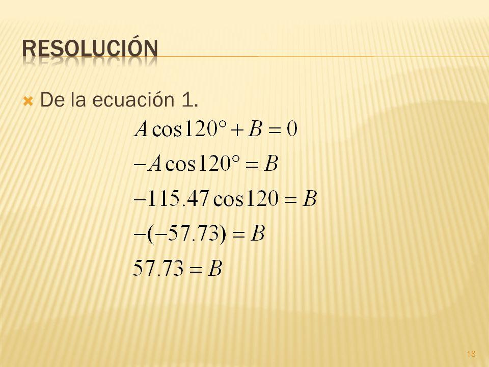 De la ecuación 1. 18