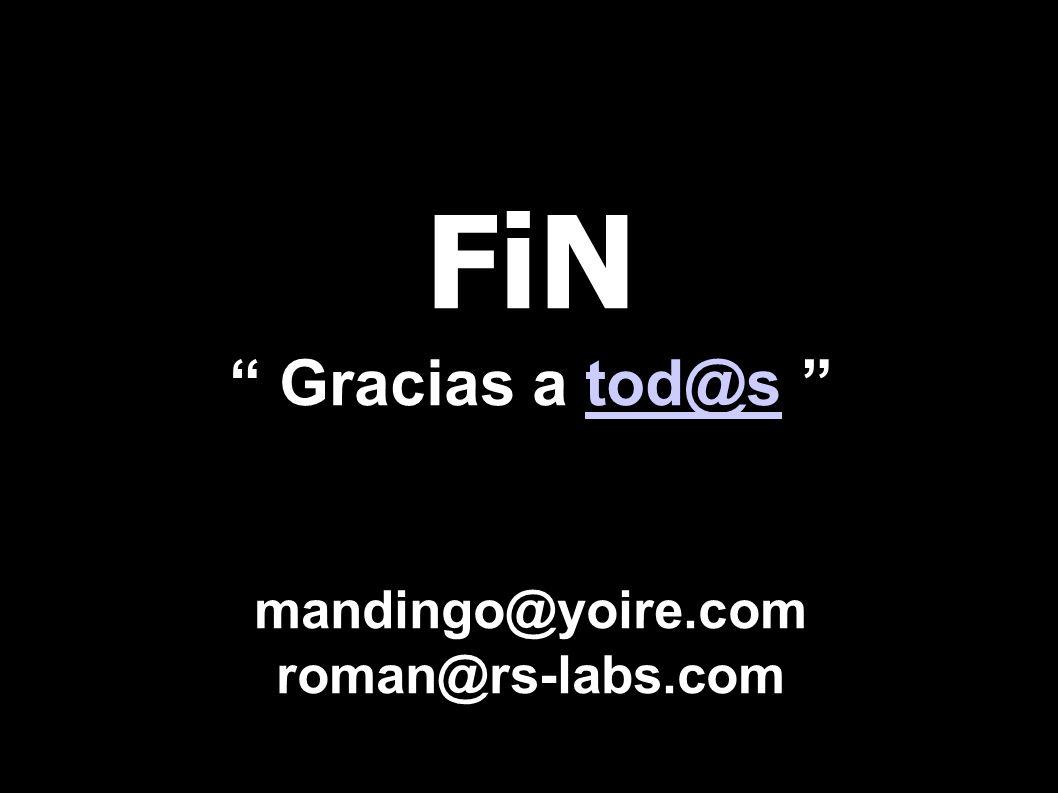 FiN Gracias a tod@s mandingo@yoire.com roman@rs-labs.comtod@s