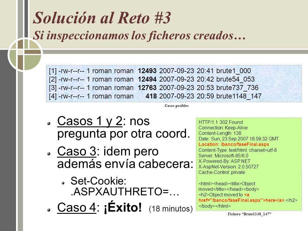 Solución al Reto #3 Si inspeccionamos los ficheros creados… Casos 1 y 2: nos pregunta por otra coord. Caso 3: idem pero además envía cabecera: Set-Coo