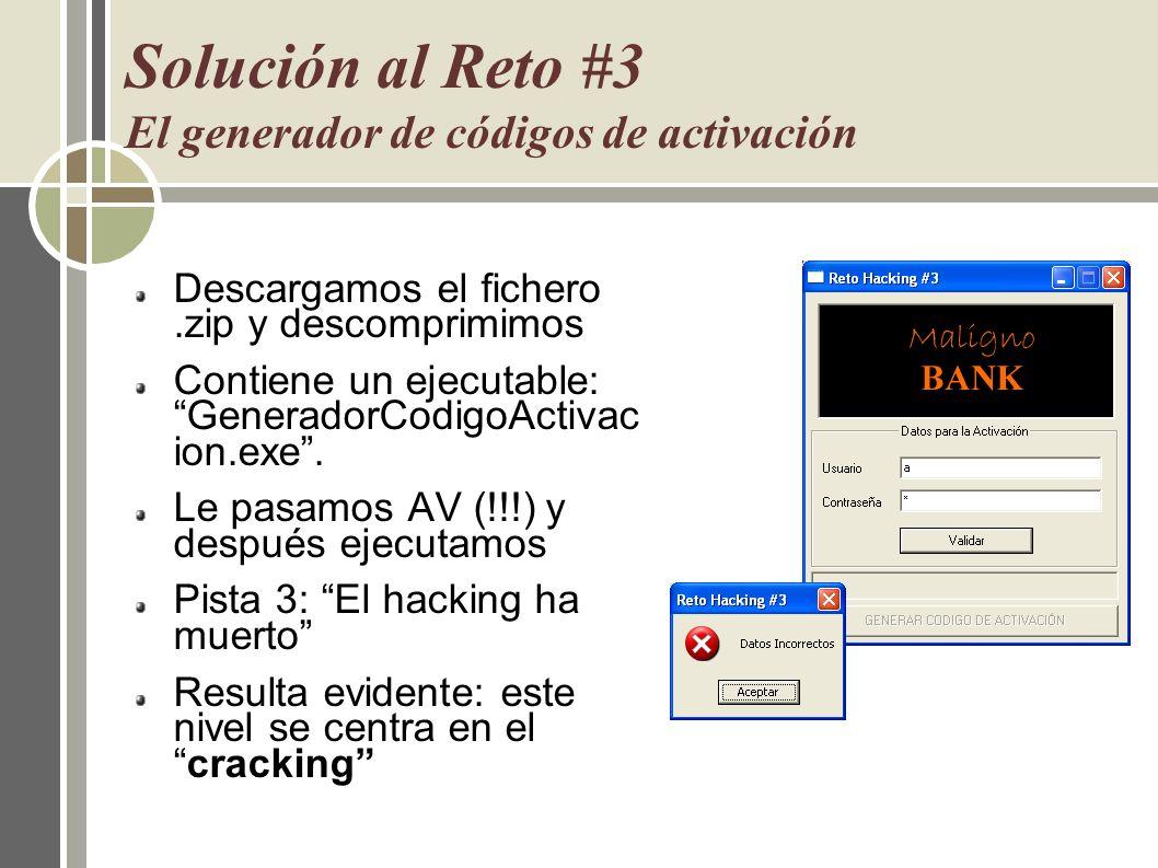 Solución al Reto #3 El generador de códigos de activación Descargamos el fichero.zip y descomprimimos Contiene un ejecutable: GeneradorCodigoActivac i