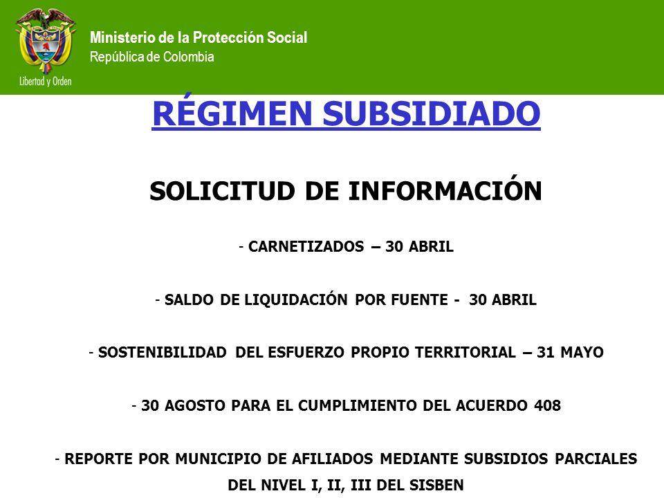 Ministerio de la Protección Social República de Colombia RÉGIMEN SUBSIDIADO SOLICITUD DE INFORMACIÓN - CARNETIZADOS – 30 ABRIL - SALDO DE LIQUIDACIÓN