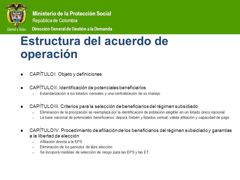 Ministerio de la Protección Social República de Colombia Dirección General de Gestión a la Demanda Estructura del acuerdo de operación CAPÍTULO I. Obj