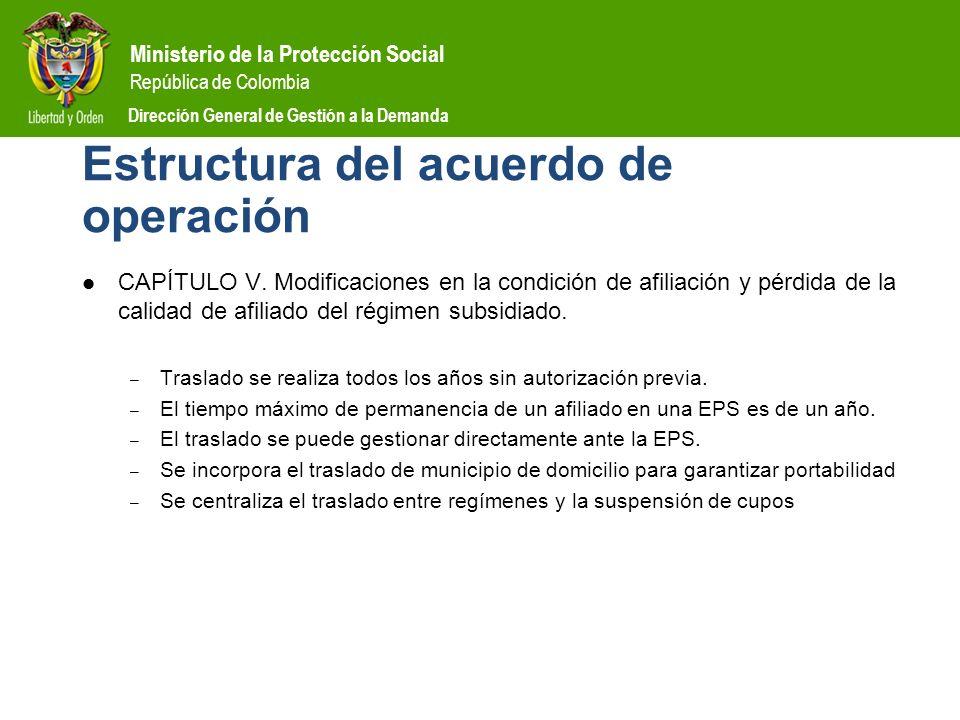 Ministerio de la Protección Social República de Colombia Dirección General de Gestión a la Demanda Estructura del acuerdo de operación CAPÍTULO V. Mod