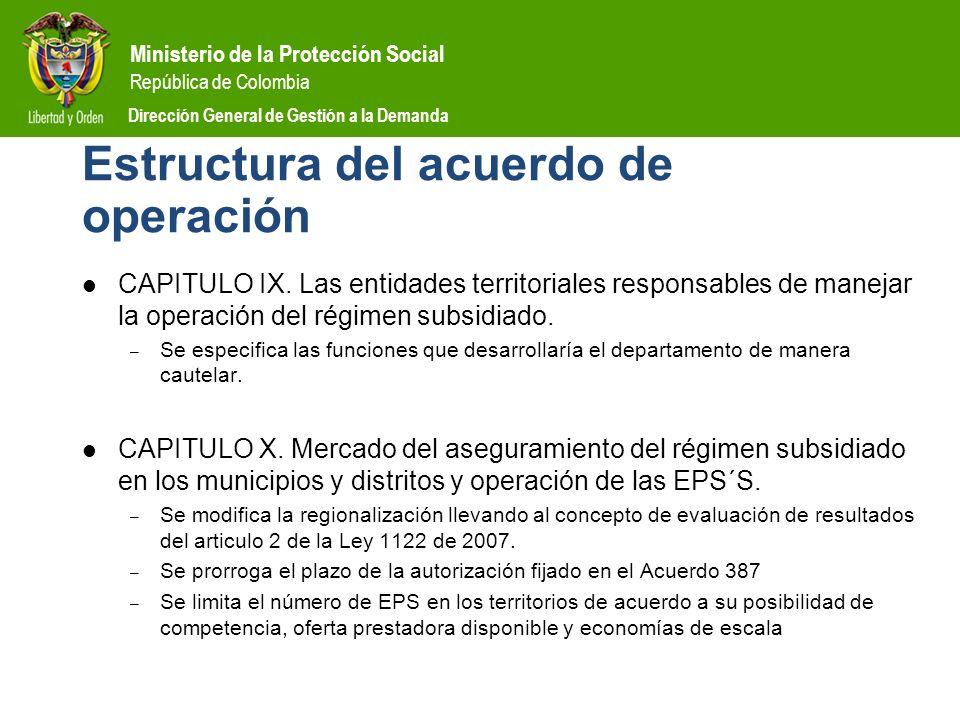 Ministerio de la Protección Social República de Colombia Dirección General de Gestión a la Demanda Estructura del acuerdo de operación CAPITULO IX. La