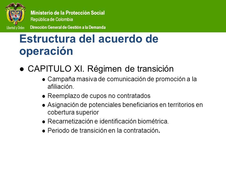 Ministerio de la Protección Social República de Colombia Dirección General de Gestión a la Demanda Estructura del acuerdo de operación CAPITULO XI. Ré