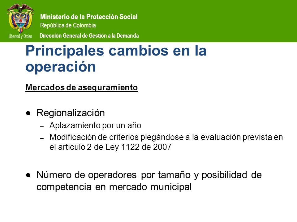 Ministerio de la Protección Social República de Colombia Dirección General de Gestión a la Demanda Principales cambios en la operación Mercados de ase