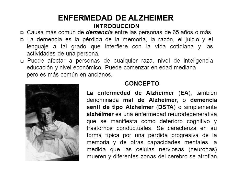 Causa más común de demencia entre las personas de 65 años o más. La demencia es la pérdida de la memoria, la razón, el juicio y el lenguaje a tal grad