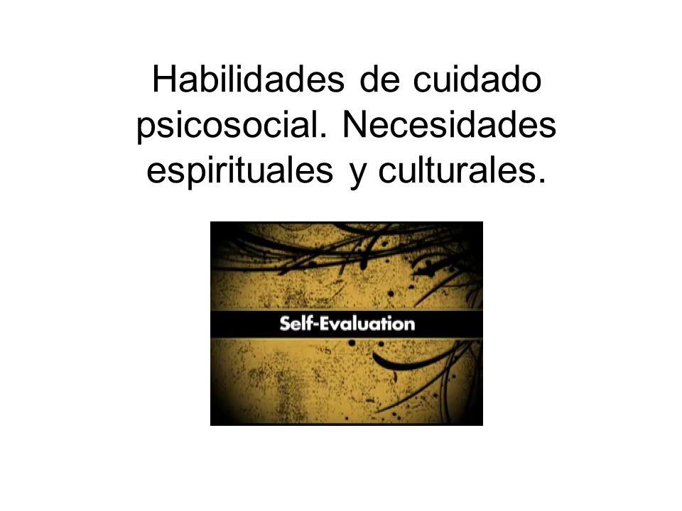 Habilidades de cuidado psicosocial. Necesidades espirituales y culturales.