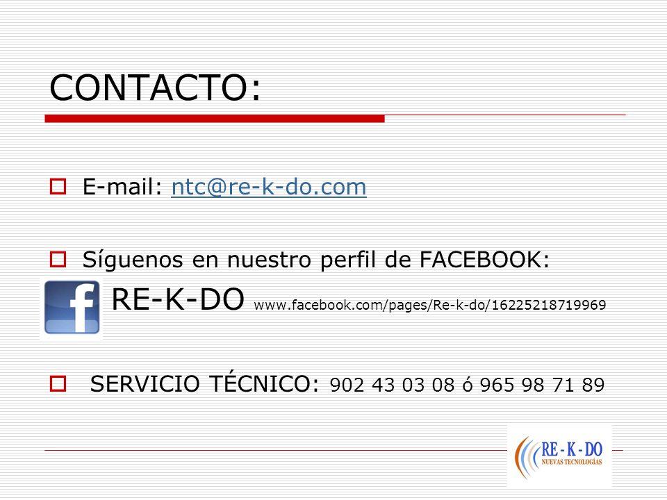 CONTACTO: E-mail: ntc@re-k-do.comntc@re-k-do.com Síguenos en nuestro perfil de FACEBOOK: RE-K-DO www.facebook.com/pages/Re-k-do/16225218719969 SERVICI