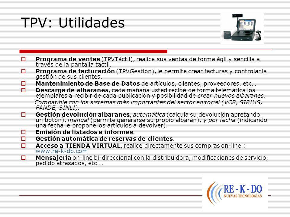 TPV: Utilidades Programa de ventas (TPVTáctil), realice sus ventas de forma ágil y sencilla a través de la pantalla táctil. Programa de facturación (T