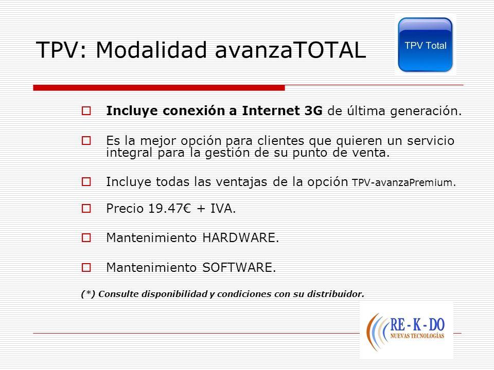 TPV: Modalidad avanzaTOTAL Incluye conexión a Internet 3G de última generación. Es la mejor opción para clientes que quieren un servicio integral para