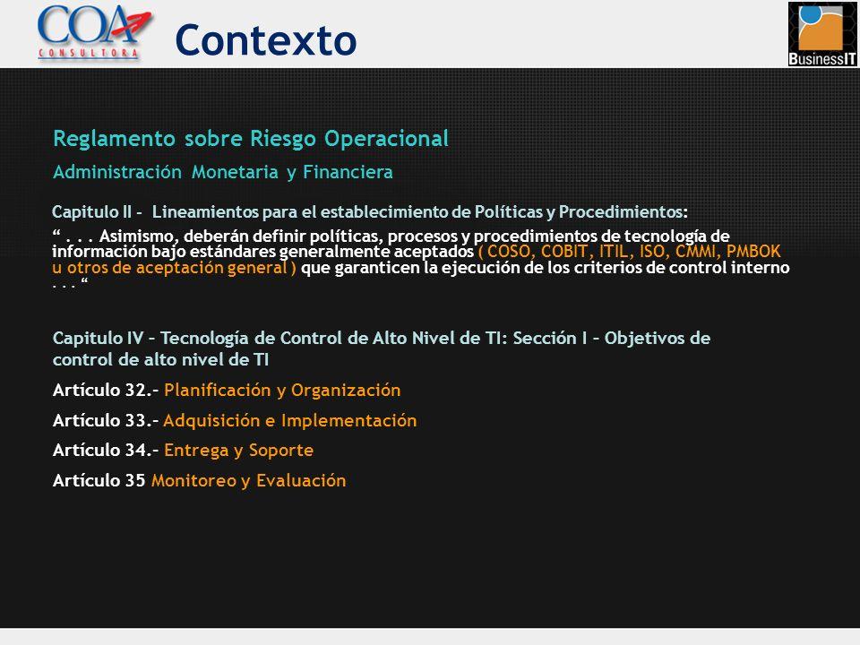 Contexto Capitulo II - Lineamientos para el establecimiento de Políticas y Procedimientos:... Asimismo, deberán definir políticas, procesos y procedim