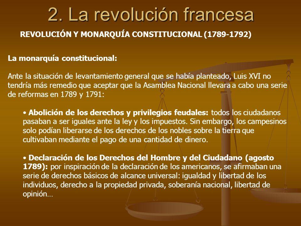 La monarquía constitucional: Ante la situación de levantamiento general que se había planteado, Luis XVI no tendría más remedio que aceptar que la Asa