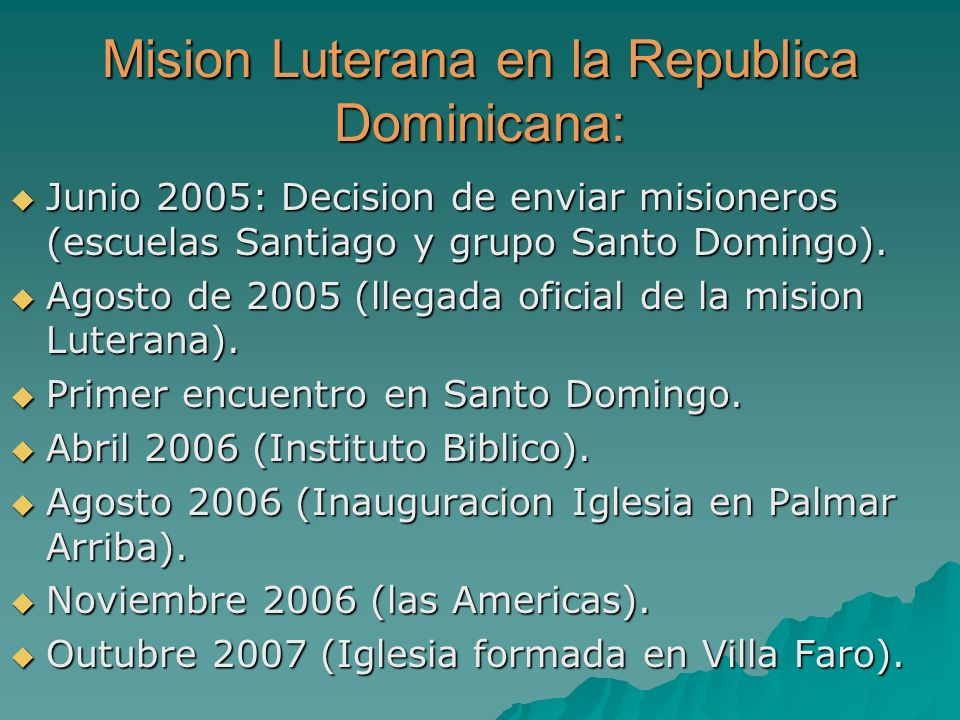 Mision Luterana en la Republica Dominicana: Junio 2005: Decision de enviar misioneros (escuelas Santiago y grupo Santo Domingo).