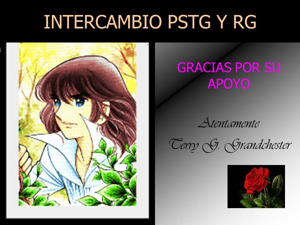 INTERCAMBIO PSTG Y RG GRACIAS POR SU APOYO Atentamente Terry G. Grandchester