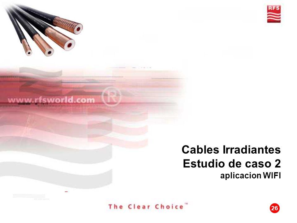26 Cables Irradiantes Estudio de caso 2 aplicacion WIFI