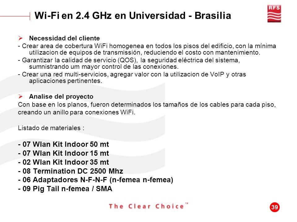 39 Necessidad del cliente - Crear area de cobertura WiFi homogenea en todos los pisos del edificio, con la mínima utilizacion de equipos de transmissi