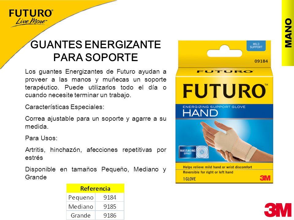 GUANTES ENERGIZANTE PARA SOPORTE Los guantes Energizantes de Futuro ayudan a proveer a las manos y muñecas un soporte terapéutico. Puede utilizarlos t