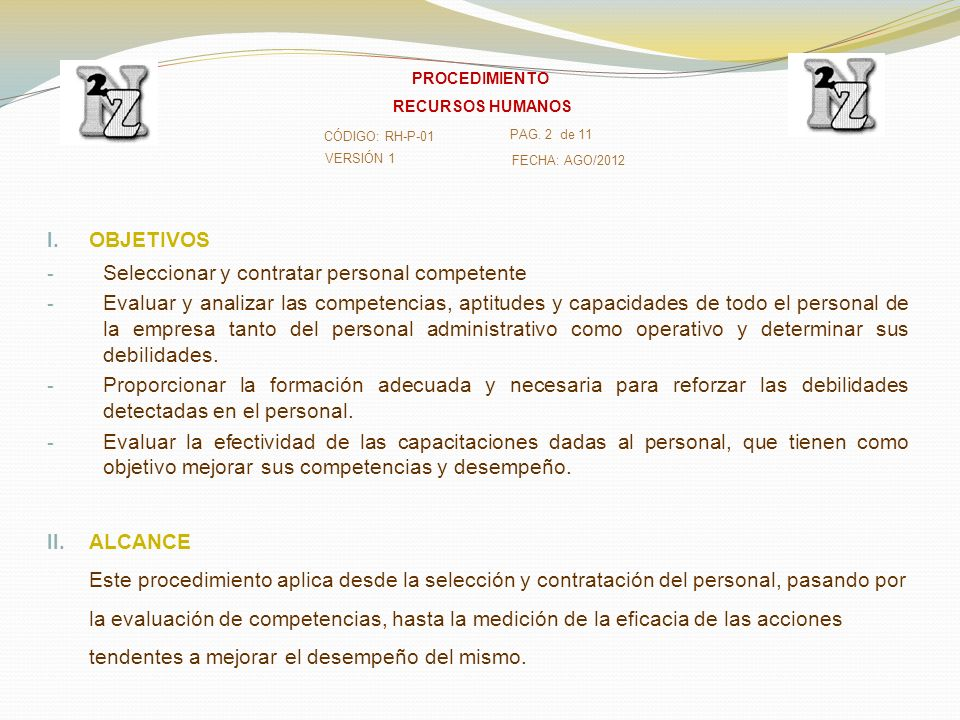 I. OBJETIVOS - Seleccionar y contratar personal competente - Evaluar y analizar las competencias, aptitudes y capacidades de todo el personal de la em