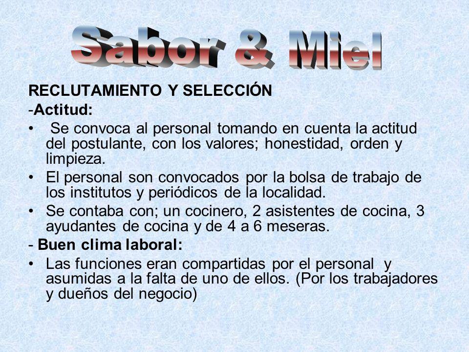 RECLUTAMIENTO Y SELECCIÓN -Actitud: Se convoca al personal tomando en cuenta la actitud del postulante, con los valores; honestidad, orden y limpieza.
