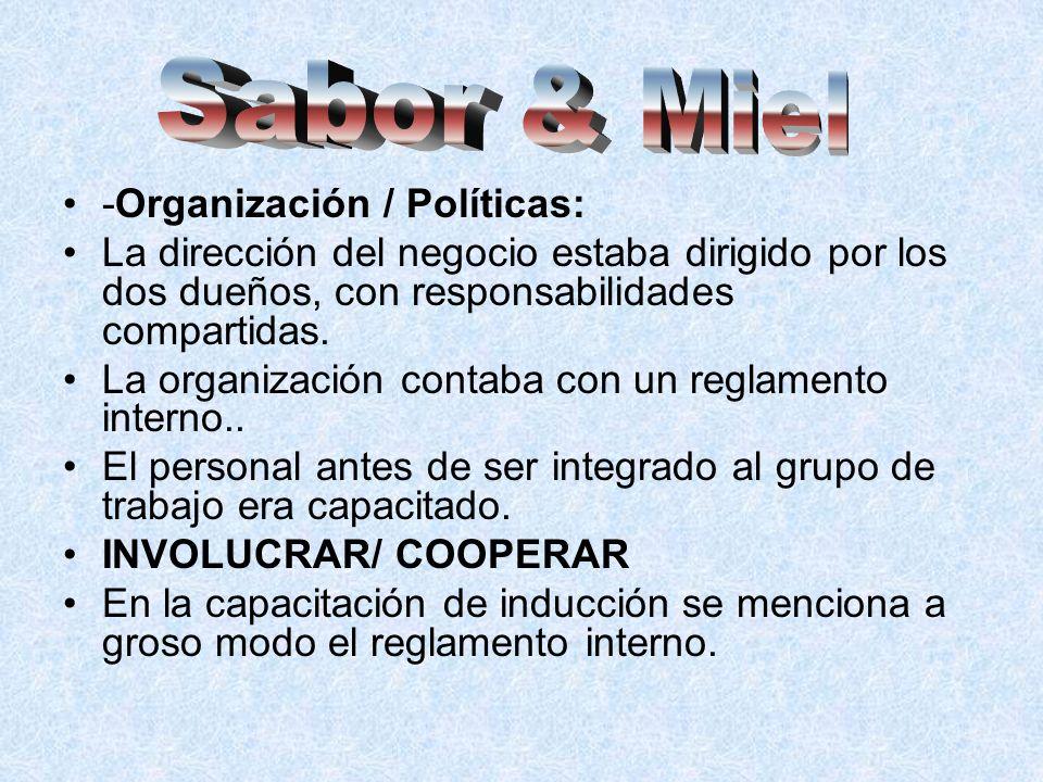 -Organización / Políticas: La dirección del negocio estaba dirigido por los dos dueños, con responsabilidades compartidas. La organización contaba con