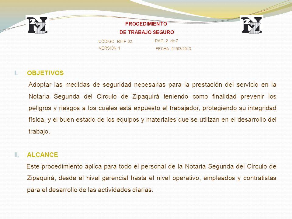 I. OBJETIVOS Adoptar las medidas de seguridad necesarias para la prestación del servicio en la Notaria Segunda del Circulo de Zipaquirá teniendo como