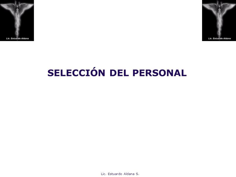 SELECCIÓN DEL PERSONAL Lic. Estuardo Aldana S.