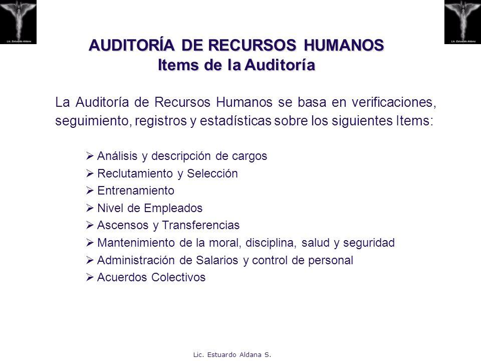 AUDITORÍA DE RECURSOS HUMANOS Items de la Auditoría La Auditoría de Recursos Humanos se basa en verificaciones, seguimiento, registros y estadísticas