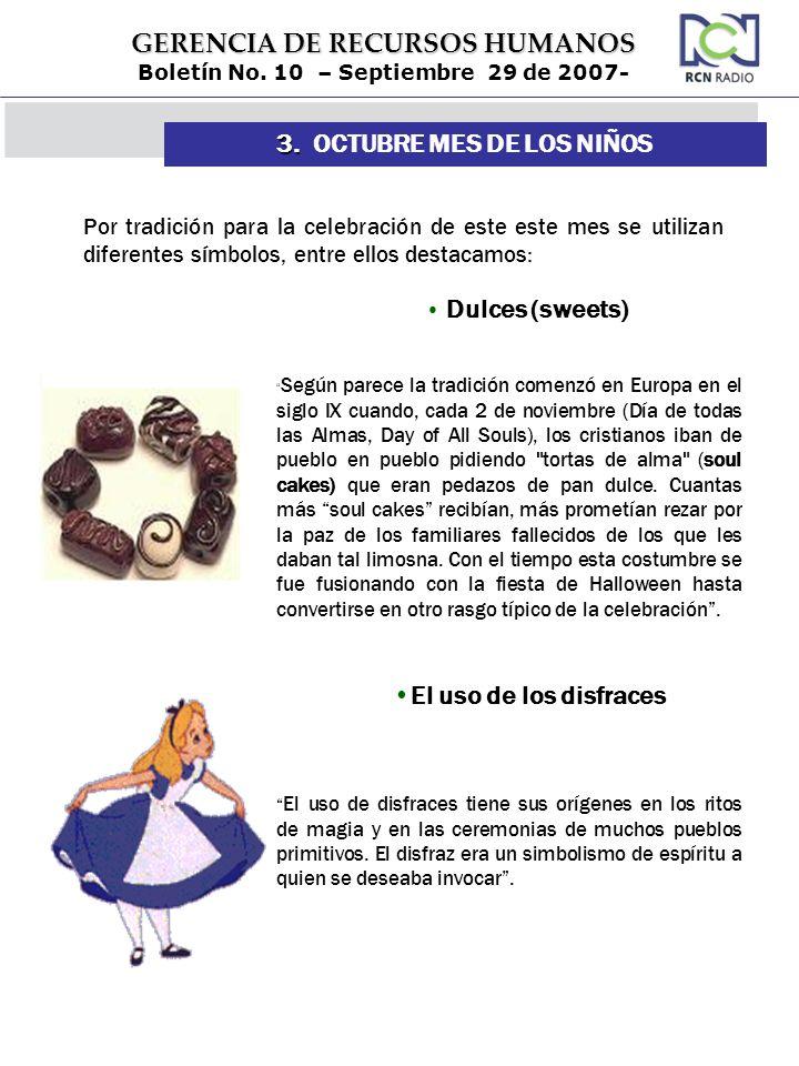 GERENCIA DE RECURSOS HUMANOS Boletín No. 10 – Septiembre 29 de 2007- 3. 3. OCTUBRE MES DE LOS NIÑOS Por tradición para la celebración de este este mes