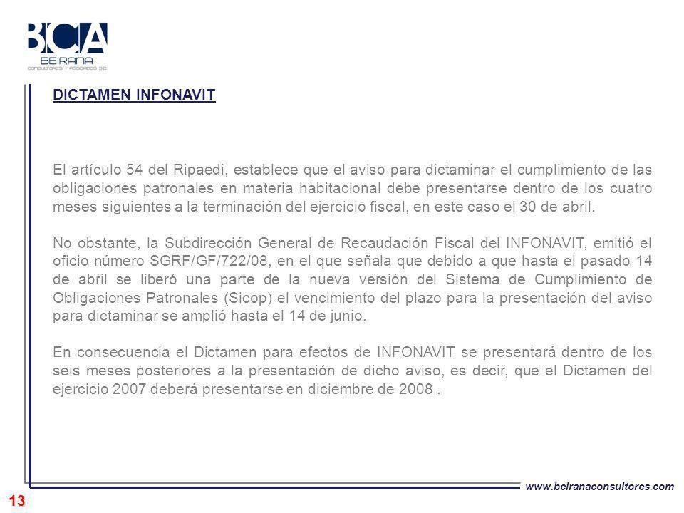 www.beiranaconsultores.com 13 DICTAMEN INFONAVIT El artículo 54 del Ripaedi, establece que el aviso para dictaminar el cumplimiento de las obligacione