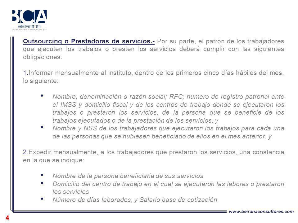 www.beiranaconsultores.com 4 Outsourcing o Prestadoras de servicios.- Por su parte, el patrón de los trabajadores que ejecuten los trabajos o presten