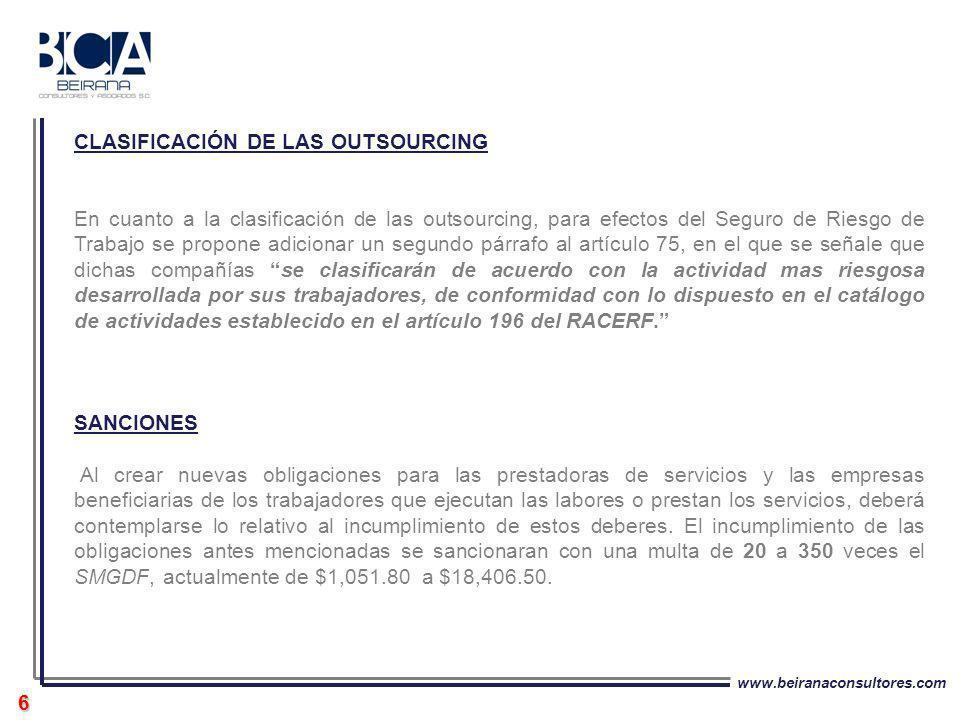 www.beiranaconsultores.com 6 CLASIFICACIÓN DE LAS OUTSOURCING En cuanto a la clasificación de las outsourcing, para efectos del Seguro de Riesgo de Tr