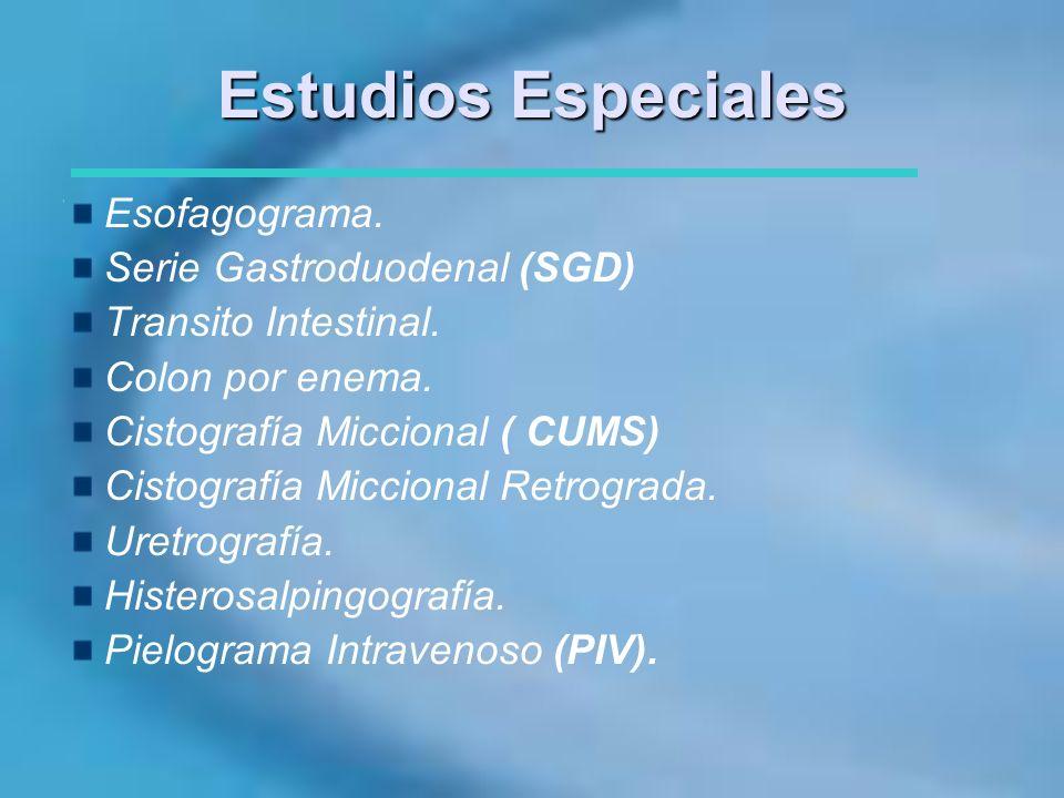Estudios Especiales Esofagograma. Serie Gastroduodenal (SGD) Transito Intestinal. Colon por enema. Cistografía Miccional ( CUMS) Cistografía Miccional