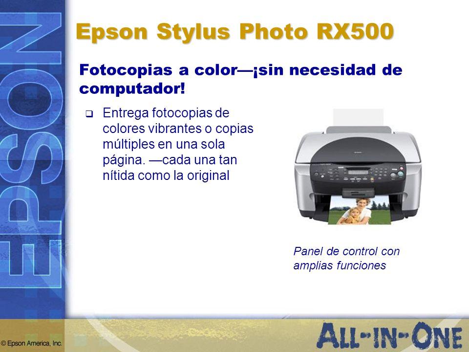 Epson Stylus Photo RX500 Fotocopias a color¡sin necesidad de computador! Entrega fotocopias de colores vibrantes o copias múltiples en una sola página