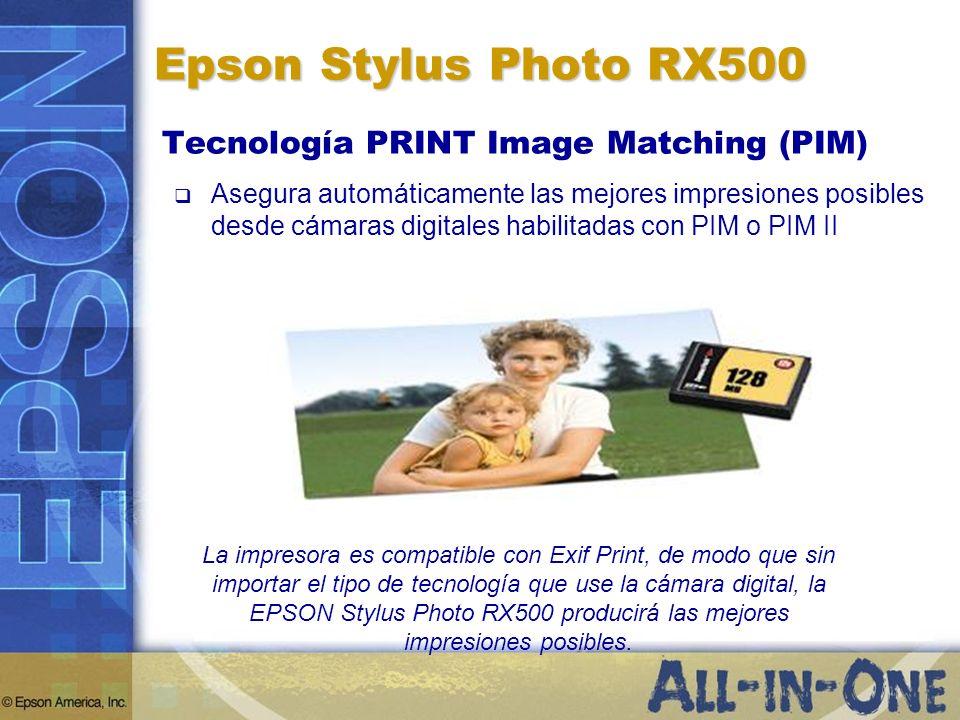 Epson Stylus Photo RX500 La impresora es compatible con Exif Print, de modo que sin importar el tipo de tecnología que use la cámara digital, la EPSON