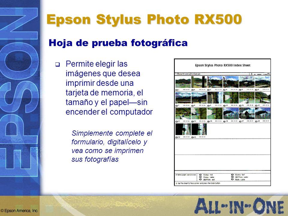 Epson Stylus Photo RX500 Permite elegir las imágenes que desea imprimir desde una tarjeta de memoria, el tamaño y el papelsin encender el computador H