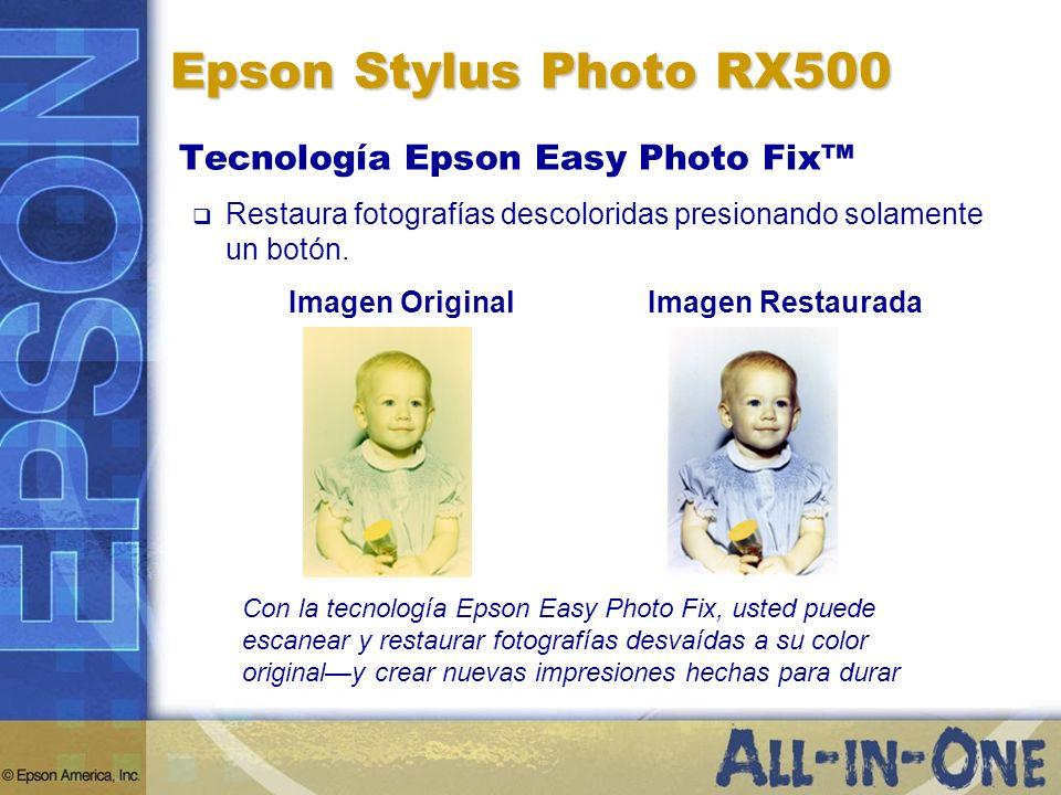 Epson Stylus Photo RX500 Tecnología Epson Easy Photo Fix Restaura fotografías descoloridas presionando solamente un botón. Imagen OriginalImagen Resta