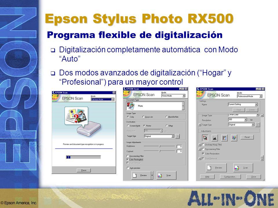 Epson Stylus Photo RX500 Programa flexible de digitalización Digitalización completamente automática con Modo Auto Dos modos avanzados de digitalizaci