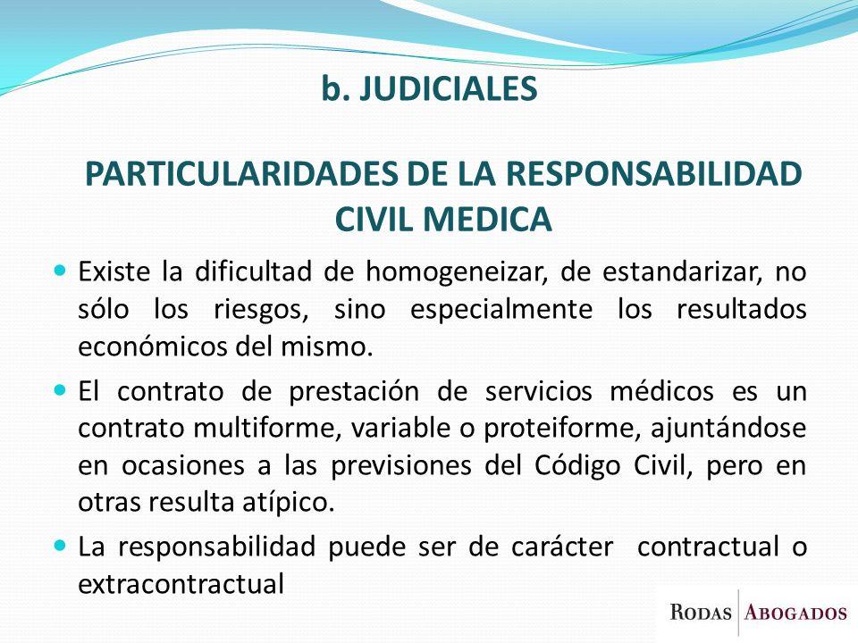 PARTICULARIDADES DE LA RESPONSABILIDAD CIVIL MEDICA Existe la dificultad de homogeneizar, de estandarizar, no sólo los riesgos, sino especialmente los