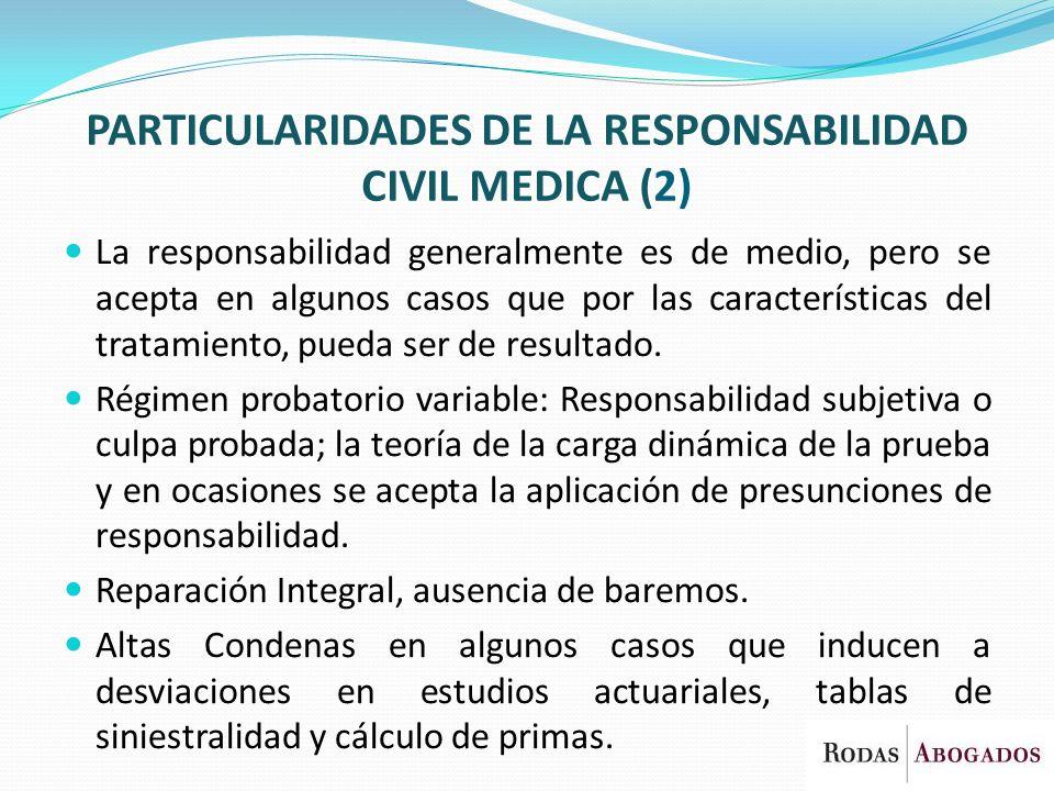 PARTICULARIDADES DE LA RESPONSABILIDAD CIVIL MEDICA (2) La responsabilidad generalmente es de medio, pero se acepta en algunos casos que por las carac