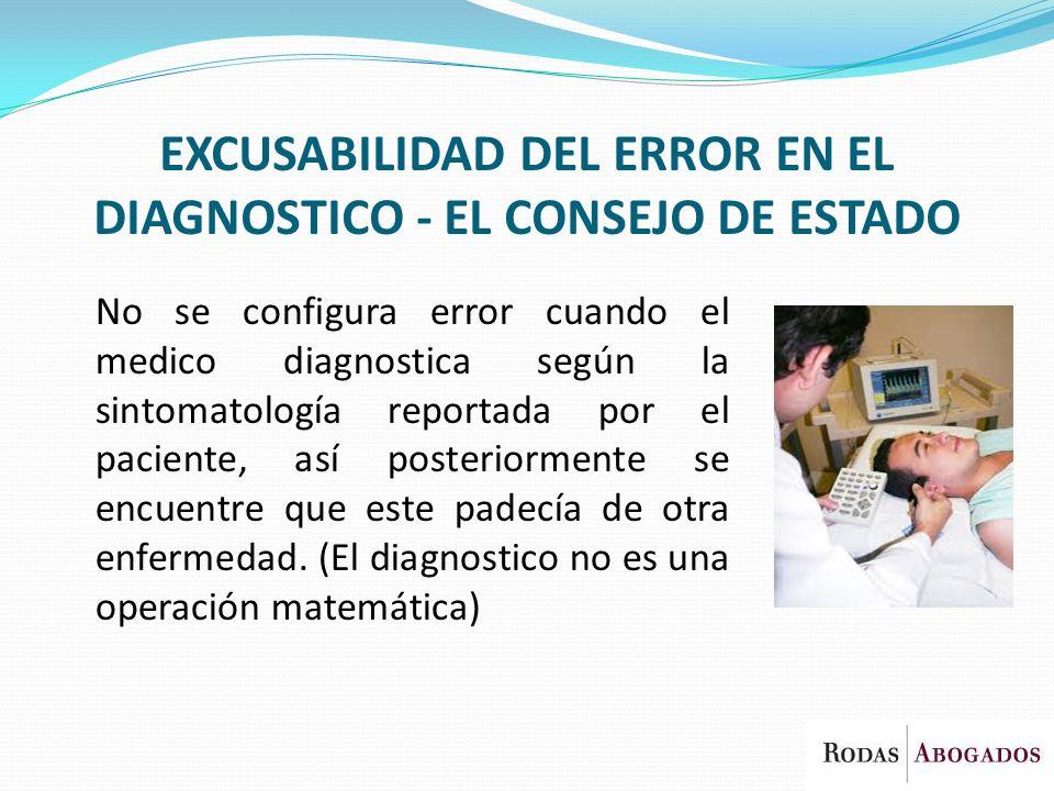 EXCUSABILIDAD DEL ERROR EN EL DIAGNOSTICO - EL CONSEJO DE ESTADO No se configura error cuando el medico diagnostica según la sintomatología reportada
