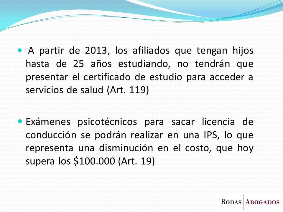 A partir de 2013, los afiliados que tengan hijos hasta de 25 años estudiando, no tendrán que presentar el certificado de estudio para acceder a servic