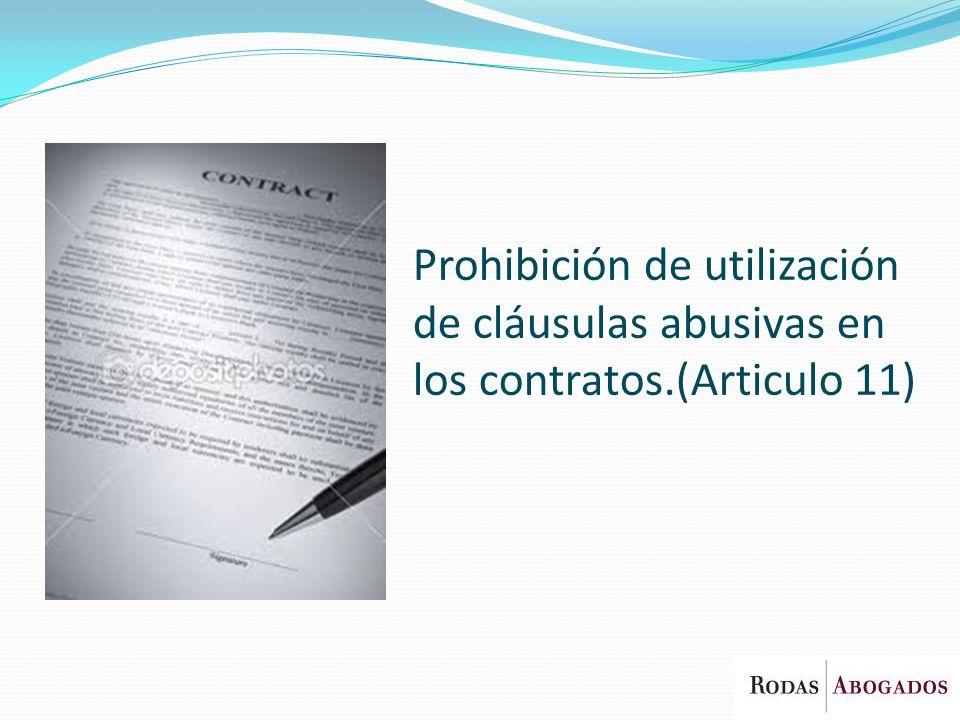 Prohibición de utilización de cláusulas abusivas en los contratos.(Articulo 11)